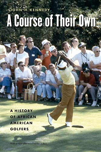 9780803278196: A Course of Their Own: A History of African American Golfers