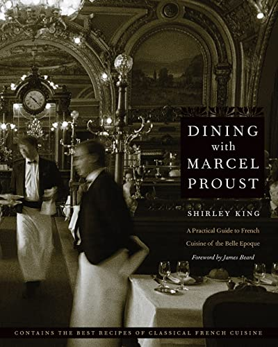 9780803278264: Dining with Marcel Proust: A Practical Guide to French Cuisine of the Belle Epoque (At Table)