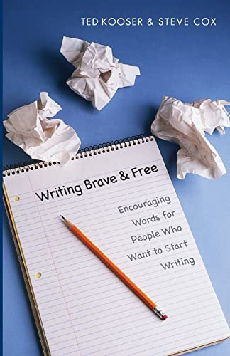 Writing Brave and Free: Encouraging Words for People Who Want to Start Writing (0803278322) by Kooser, Ted; Cox, Steve