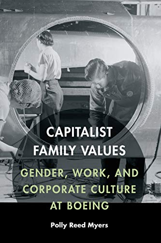 9780803278691: Capitalist Family Values: Gender, Work, and Corporate Culture at Boeing