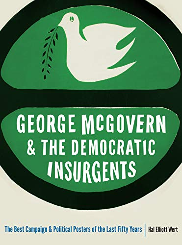 9780803278714: George McGovern and the Democratic Insurgents: The Best Campaign and Political Posters of the Last Fifty Years