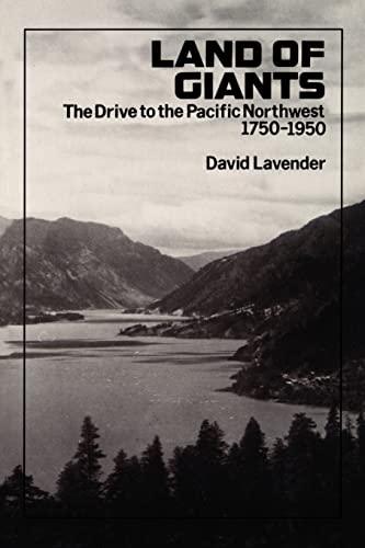 Land of Giants: The Drive to the Pacific Northwest, 1750-1950 (0803279051) by David Lavender
