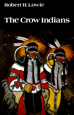 9780803279094: The Crow Indians (Sources of American Indian Oral Literature)