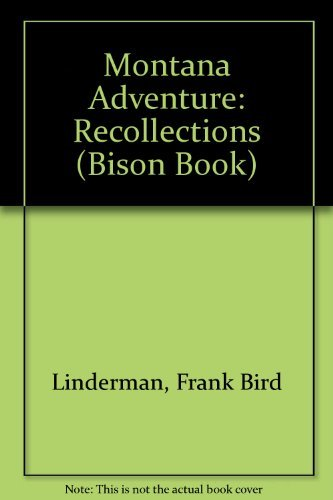 9780803279162: Montana Adventure: The Recollections of Frank B. Linderman (Bison Book)