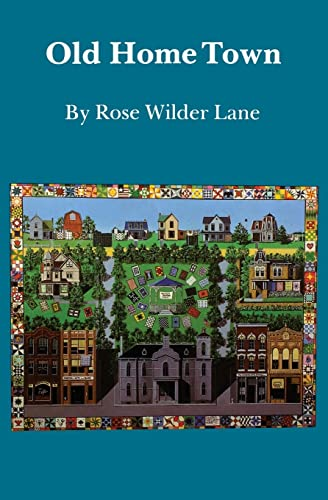 Old Home Town (Bison Book) (0803279175) by Rose Wilder Lane