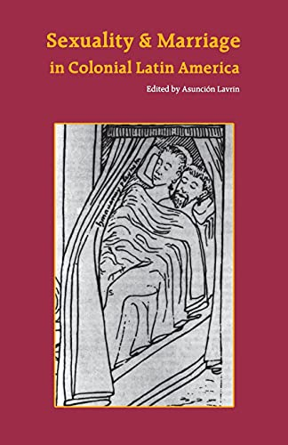 9780803279407: Sexuality and Marriage in Colonial Latin America (Latin American Studies)