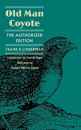 Old Man Coyote: The Authorized Edition (0803279647) by Frank B. Linderman
