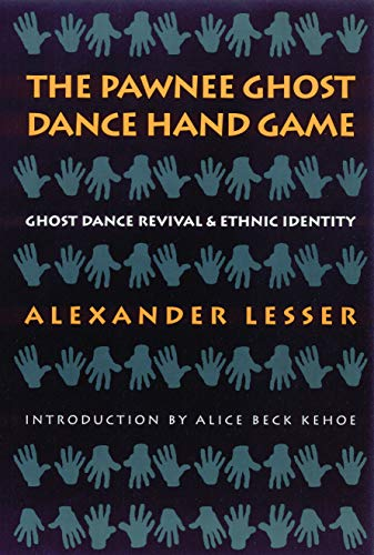 9780803279650: The Pawnee Ghost Dance Hand Game: Ghost Dance Revival and Ethnic Identity