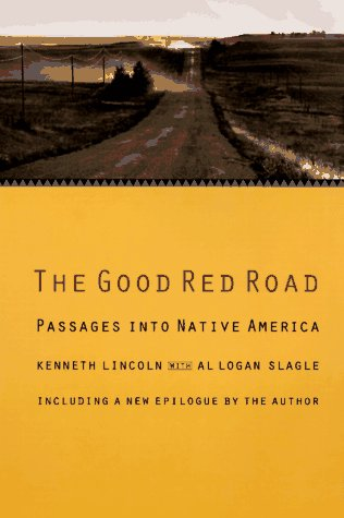 9780803279742: The Good Red Road: Passages into Native America