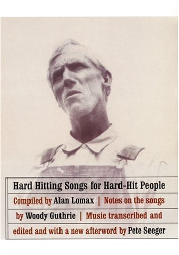 hard Hitting Songs for Hard-hit People: Lomax, Allan; Seeger, Pete; Guthrie, Woody
