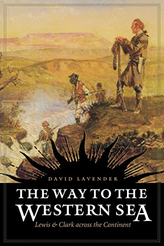 The Way to the Western Sea: Lewis and Clark across the Continent (0803280033) by David Lavender