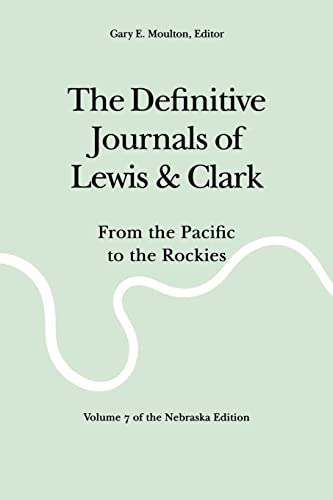 9780803280144: The Definitive Journals of Lewis and Clark, Vol. 7: From the Pacific to the Rockies