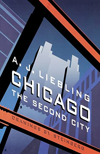 Chicago: The Second City: Liebling, A. J.