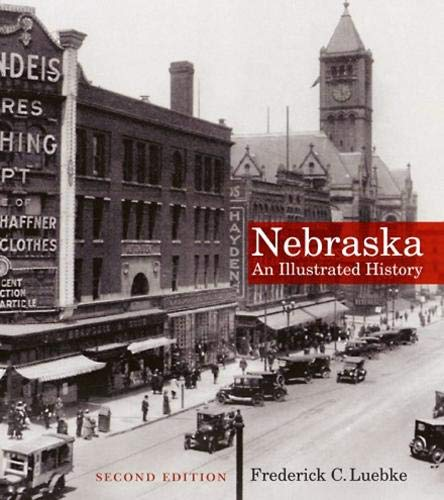 9780803280427: Nebraska: An Illustrated History, Second Edition (Great Plains Photography)