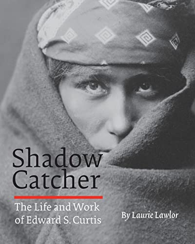 9780803280465: Shadow Catcher: The Life and Work of Edward S. Curtis
