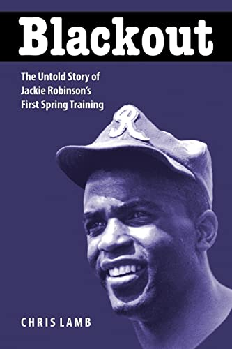 9780803280472: Blackout: The Untold Story of Jackie Robinson's First Spring Training