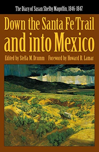 9780803281165: Down the Santa Fe Trail and into Mexico: The Diary of Susan Shelby Magoffin, 1846-1847 (American Tribal Religions)