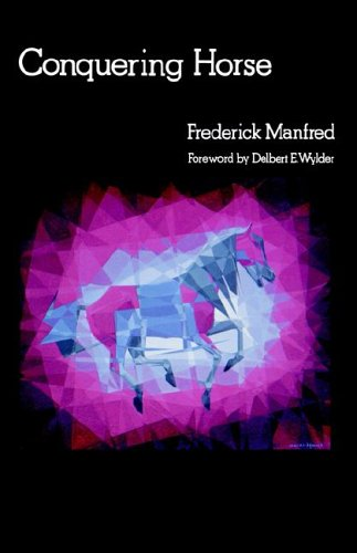 Conquering Horse (Buckskin Man Tales): Manfred, Frederick