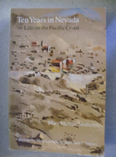 9780803281240: Ten Years in Nevada; or, Life on the Pacific Coast (Bison Book)