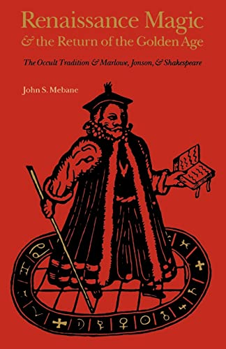 9780803281790: Renaissance Magic and the Return of the Golden Age: The Occult Tradition and Marlowe, Jonson, and Shakespeare