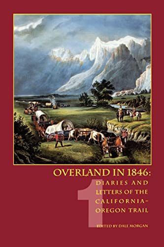 9780803282001: Overland in 1846, Volume 1: Diaries and Letters of the California-Oregon Trail