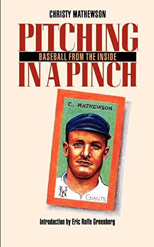 Pitching in a Pinch: or Baseball from the Inside (Bison Book)