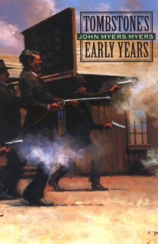 Tombstone's Early Years (9780803282155) by Myers Myers, John