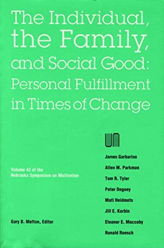 9780803282216: Nebraska Symposium on Motivation, 1994, Volume 42: The Individual, the Family, and Social Good: Personal Fulfillment in Times of Change