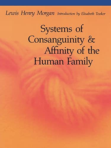 9780803282308: Systems of Consanguinity and Affinity of the Human Family (Sources of American Indian Oral Literature)