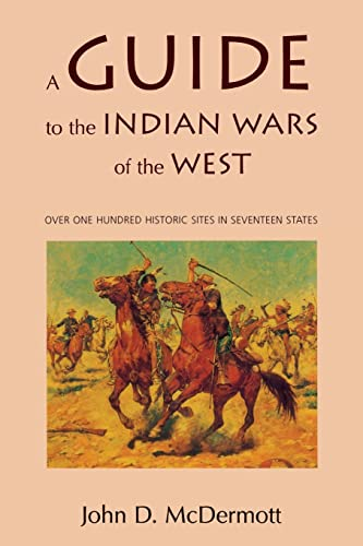 A Guide to the Indian Wars of: John McDermott; John