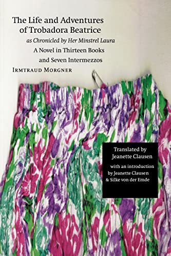 9780803282605: The Life and Adventures of Trobadora Beatrice as Chronicled by Her Minstrel Laura: A Novel in Thirteen Books and Seven Intermezzos (European Women Writers)