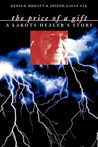 9780803282827: The Price of a Gift: A Lakota Healer's Story
