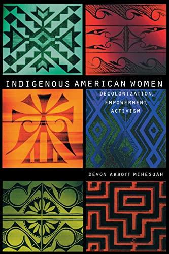 9780803282865: Indigenous American Women: Decolonization, Empowerment, Activism (Contemporary Indigenous Issues)