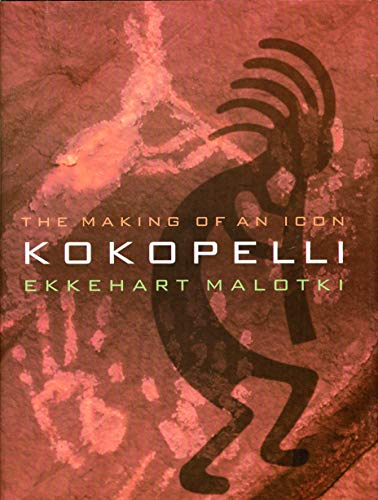 9780803282957: Kokopelli: The Making of an Icon