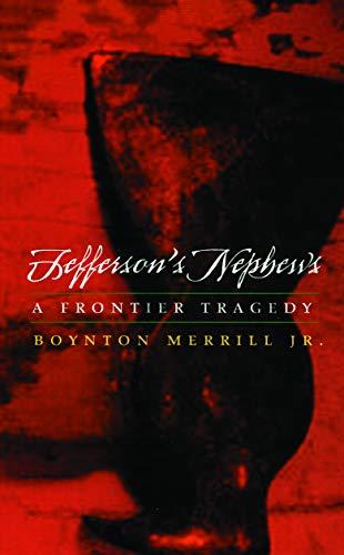 9780803282971: Jefferson's Nephews: A Frontier Tragedy