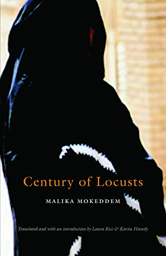 Century of Locusts (European Women Writers): Malika Mokeddem; Translator-Laura