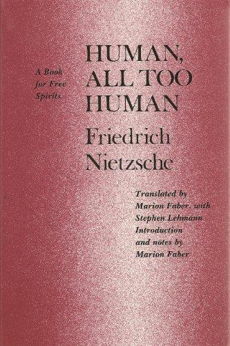 Human, All Too Human: A Book for: Friedrich Wilhelm Nietzsche