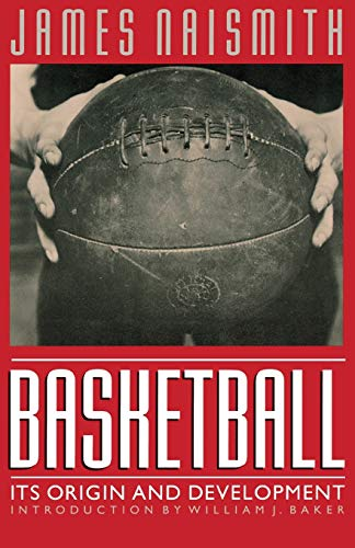 9780803283701: Basketball: Its Origin and Development