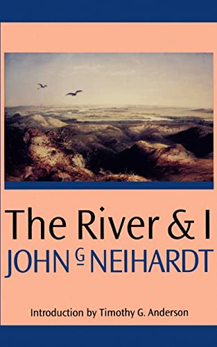 9780803283725: The River and I
