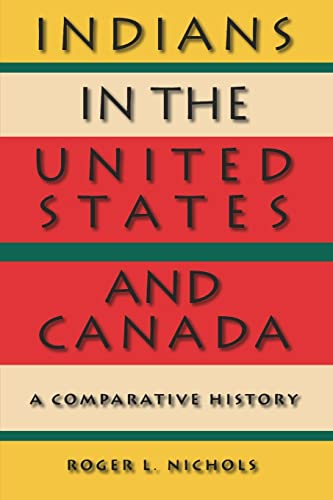 9780803283770: Indians in the United States and Canada: A Comparative History