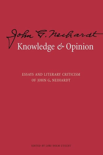 Knowledge and Opinion: Essays and Literary Criticism: John G. Neihardt;