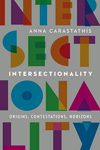 9780803285552: Intersectionality: Origins, Contestations, Horizons (Expanding Frontiers: Interdisciplinary Approaches to Studies of Women, Gender, and Sexuality)