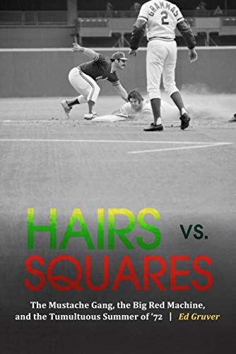 9780803285583: Hairs vs. Squares: The Mustache Gang, the Big Red Machine, and the Tumultuous Summer of '72
