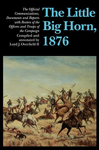 The Little Big Horn, 1876: The Official: Overfield II, Loyd