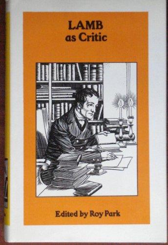 Lamb as Critic (The Routledge critics series): Lamb, Charles