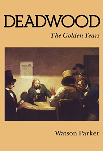 9780803287020: Deadwood: The Golden Years