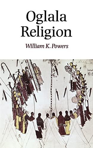9780803287068: Oglala Religion (Religion and Spirituality)