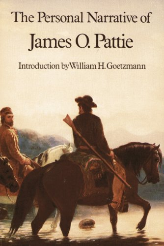 Personal Narrative of James O. Pattie: Pattie, James Ohio