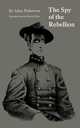 The Spy of the Rebellion: Pinkerton, Allan; Bass,
