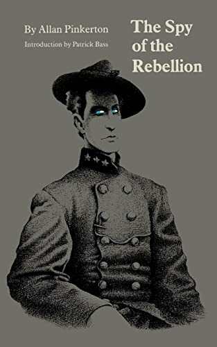9780803287228: The Spy of the Rebellion